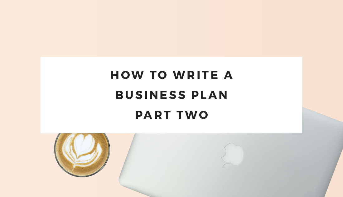 how to write a business plan part two