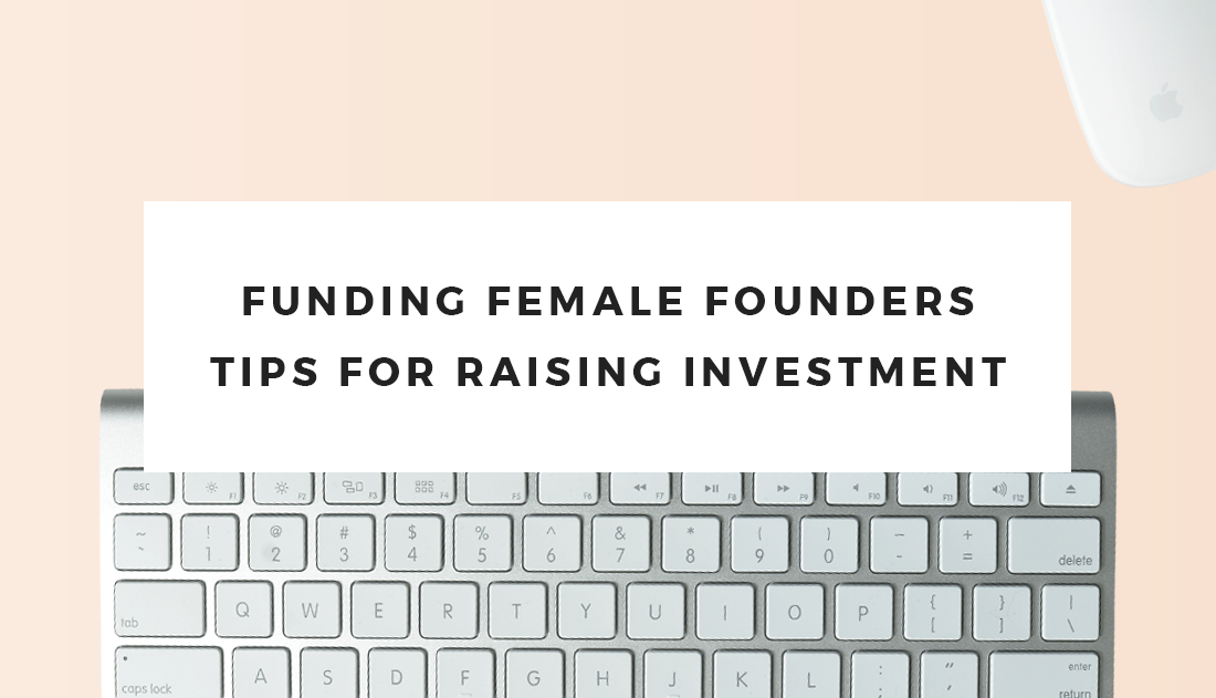 funding female founders tips for raising investment