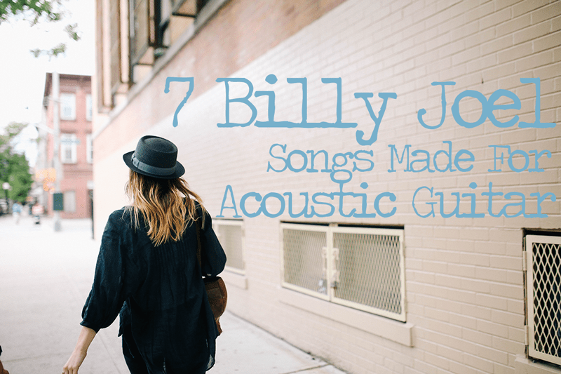 7 Billy Joel Songs Made For Acoustic Guitar The Guitar Journal