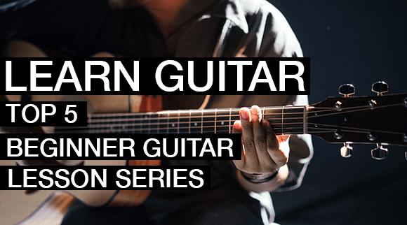 Learn Guitar Top 5 Beginner Guitar Lessons Series
