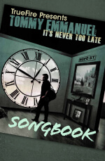 Tommy Emmanuel It's Never Too late Songbook