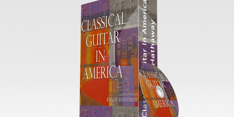 Classical Guitar In America by Randy Hathaway Header