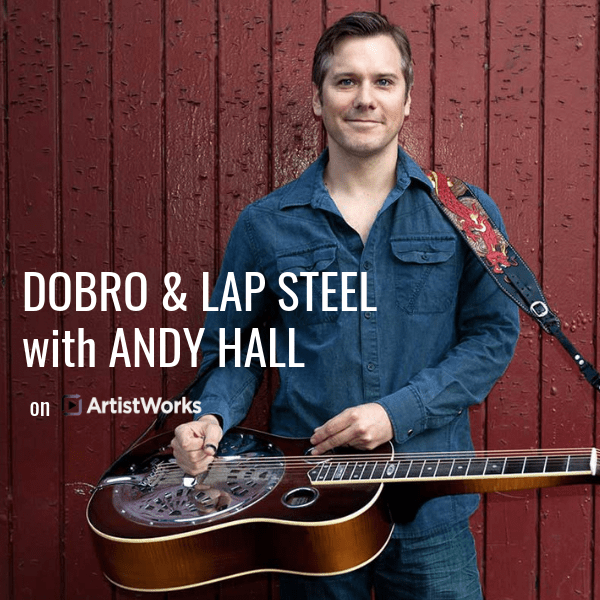 Dobro & Lap Steel with Andy Hall