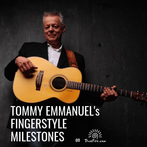 Tommy Emmanuel's Fingerstyle Milestones
