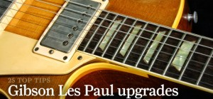 25 essential Gibson Les Paul mods and upgrades  The Guitar Magazine | The Guitar Magazine