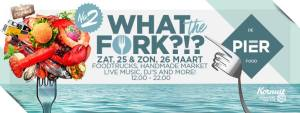 What The Fork?! Foodtruck Festival @ De Pier