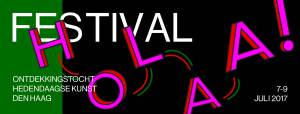 Holaa Festival! - Explore contemporary art in The Hague @ Haagse binnenstad (city centre)