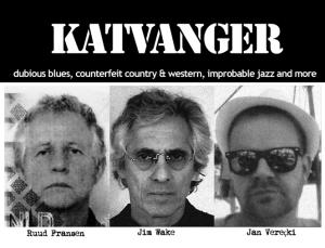 Katvanger: Dubious blues, counterfeit country & western, improbable jazz and more ... @ De Pier Scheveningen