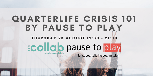 Quarter-Life Crisis 101 with Pause to Play