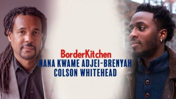 Special double BorderKitchen evening with two Afro-American authors, Colson Whitehead and Nana Kwame Adjei-Brenyah