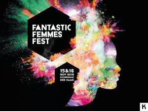 Fantastic Femmes Festival 2019 @ Koorenhuis Den Haag