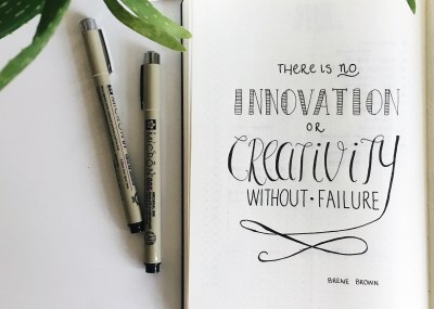 There is no innovation or creativity without failure - Brene Brown quote