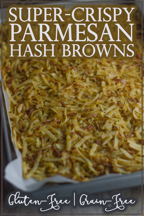 These super-crispy Parmesan hash brown are a delicious addition to a fancy breakfast. Packed with cheese, garlic and parsley, they are flavorful and savory! Gluten-free, grain-free.