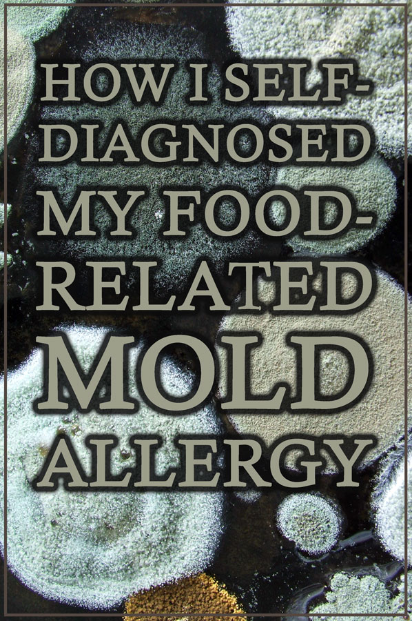 Do you suspect you have a mold allergy? Here is how I diagnosed my food-related mold allergy. A mold-free diet is super important for those with mold issues!