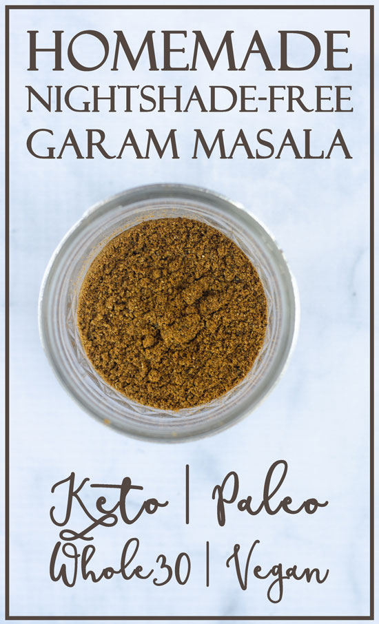 Are you looking for ways to still eat lots of spice-filled and flavorful meals while following a nightshade-free diet? This homemade nightshade-free garam masala is great!