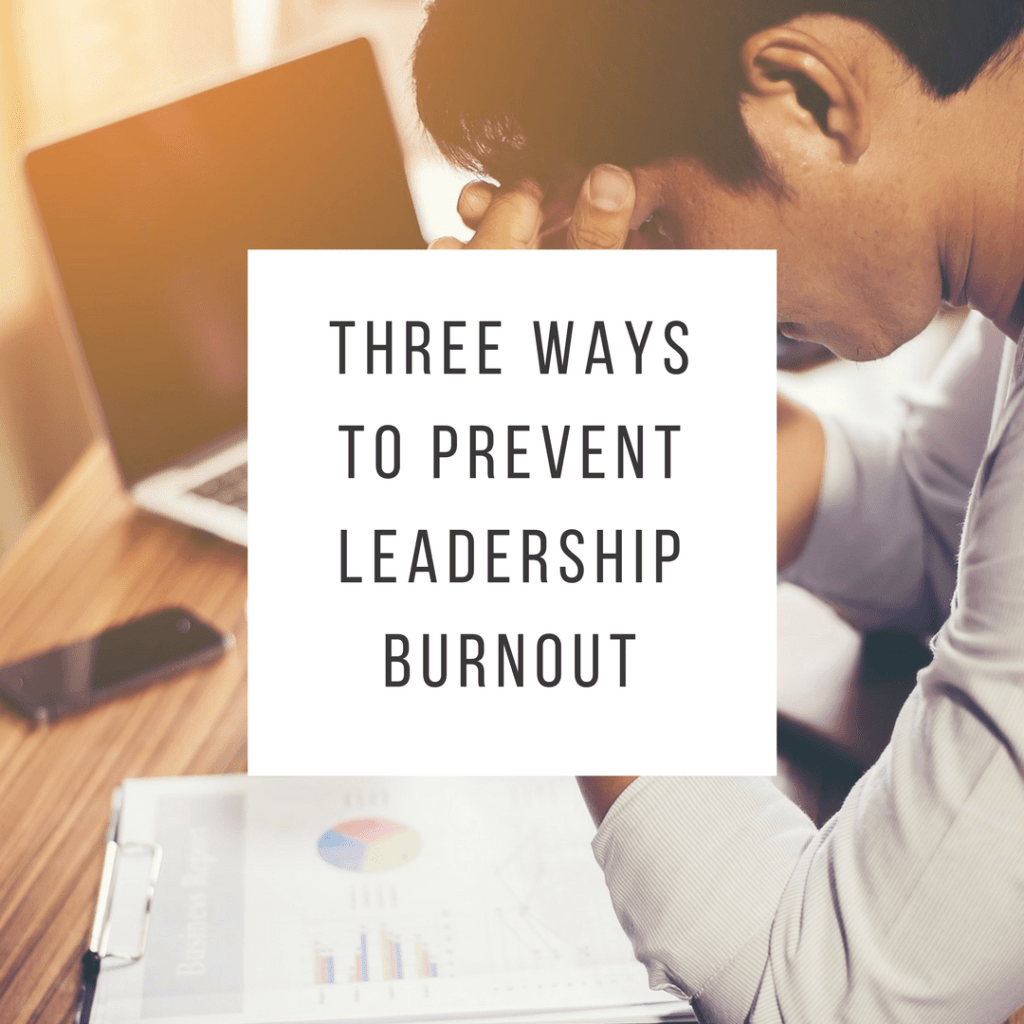 Three Ways to Prevent Leadership Burnout | American Consultants