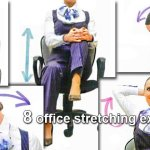 8 Office Stretching Exercises To Counter Harmful Side Effects of Prolonged Sitting