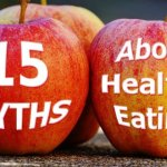 15 Myths About Healthy Eating Debunked