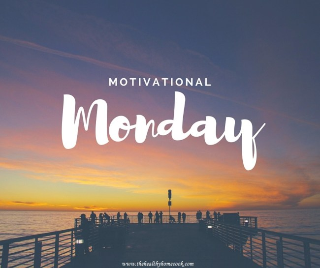 Motivational Monday v.4 from The Healthy Home Cook