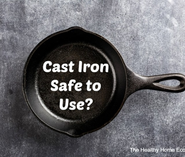 Given The Amount Of Time I Spend In The Kitchen Preparing Meals For My Family You Might Be Surprised To Learn That I Do Not Own Any Cast Iron Pans