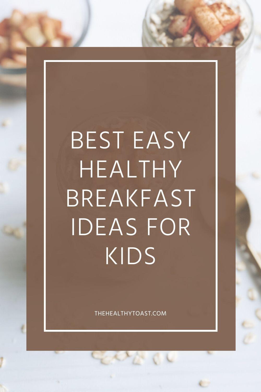 Best Easy, Healthy Breakfast Ideas for Kids