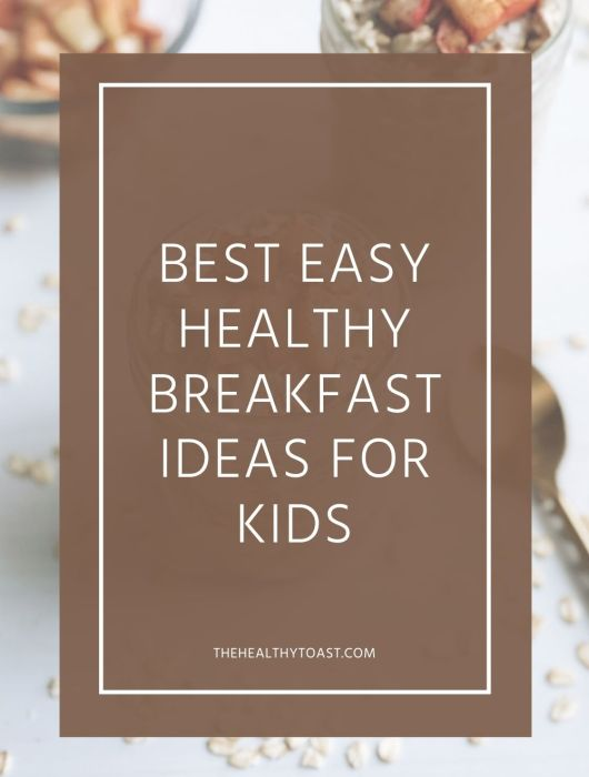 Best easy healthy breakfast ideas for kids