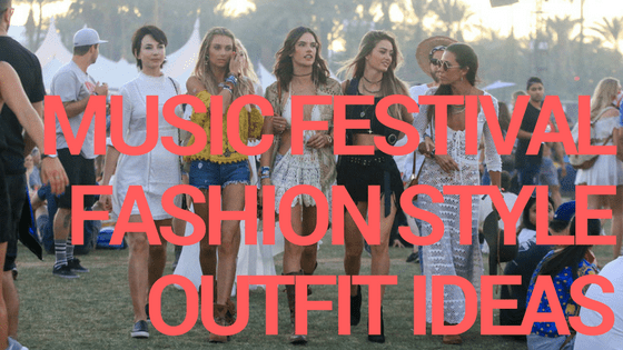 Music Festival Fashion Style Outfit Ideas title