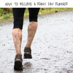How to Become a Rainy Day Runner