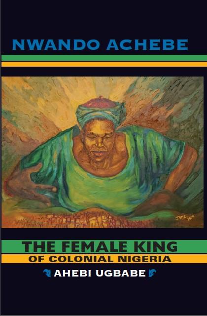 Image of Nwando Achebe Ahebi Ugbabe Book Cover