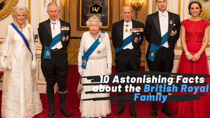 10 Astonishing Facts about the British Royal Family