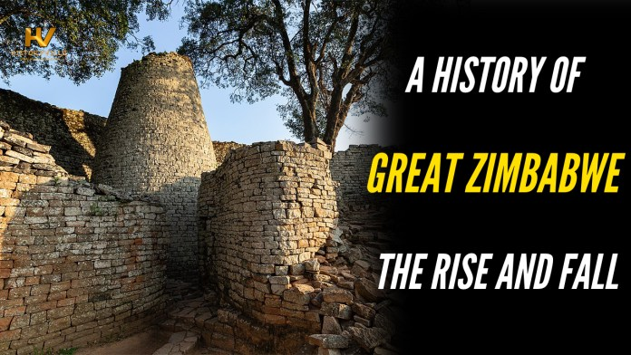 A History of Great Zimbabwe - The Rise and Fall