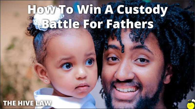 Custody-Battle-For-Fathers-Child-Custody-For-Father-How-Can-A-Father-Get-Full-Custody-Of-His-Child-Father-Custody-Right