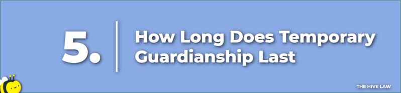 How Long Does Temporary Guardianship Last
