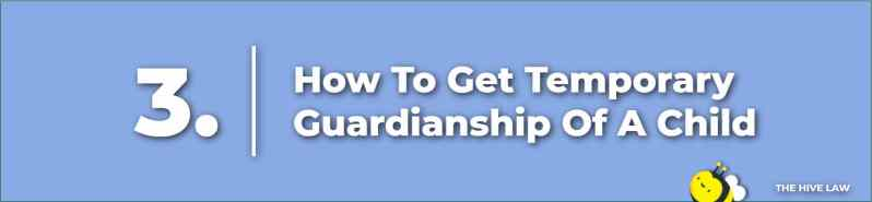 How To Get Temporary Guardianship Of A Child