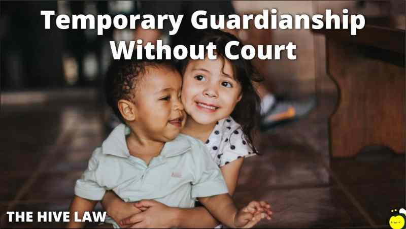 Temporary Guardianship Without Court