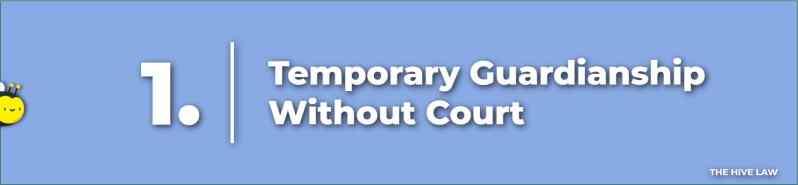 Temporary Guardianship Without Court - Temporary Guardianship Form