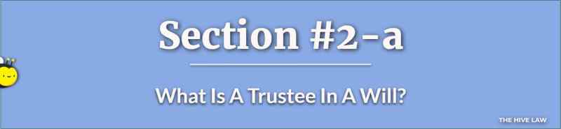 What Is A Trustee In A Will - Trustee - Difference Between Executor And Trustee - Trustee Role - Who Can Be A Trustee