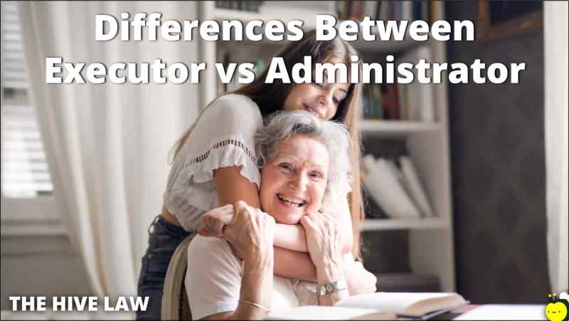 Executor vs Administrator - Administrator vs Executor - Difference Between Executor And Administrator - Will Administrator