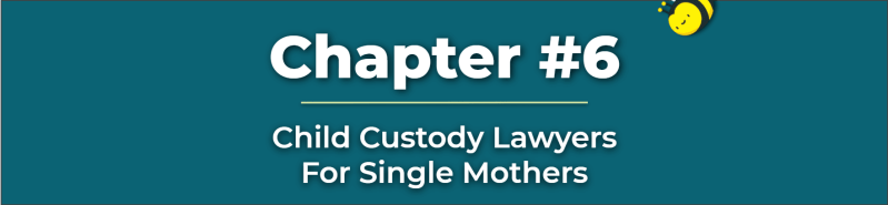 Free Child Custody Lawyers For Mothers - Child Custody Lawyers For Single Mothers