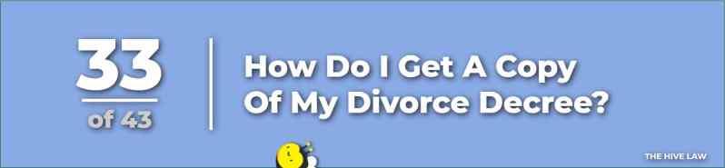 How Do I Get A Copy Of My Divorce Decree - How Do I Get A Copy Of My Divorce Papers - questions for divorce lawyer