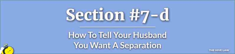 How To Tell Your Husband You Want A Separation - How To Get A Legal Separation - Separated From Husband