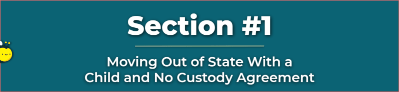 can i move out of state with my child - can a parent take a child out of state with joint custody - moving your family to another state