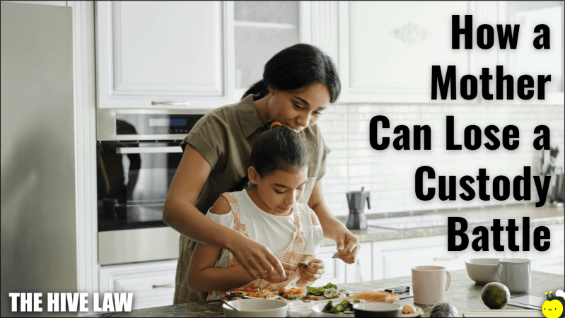 how a mother can lose a custody battle - who gets custody of child in divorce - how can a mother lose custody of her child