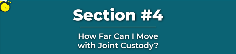 how far can i move with joint custody - how far can a parent move with joint custody - no custody agreement can i take my child
