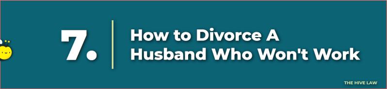 i want a divorce but my husband doesnt - divorcing a husband who won't work - husband won't work