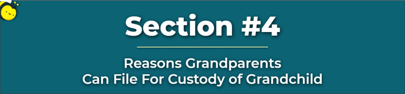reasons grandparents can file for custody of grandchild - giving temporary custody to grandparents - transfer custody of child to grandparent