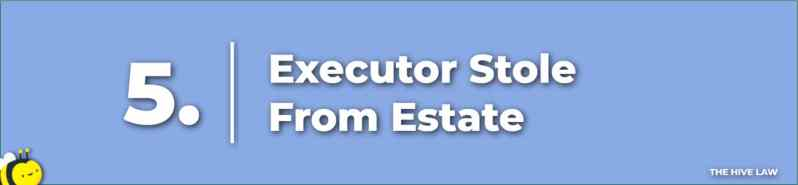 Executor Stole From Estate