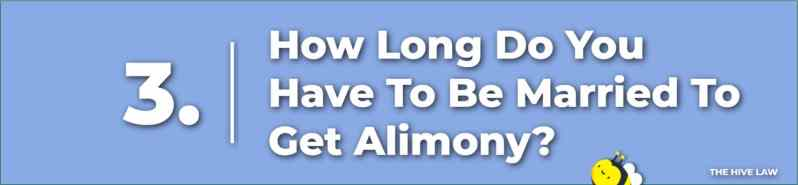 How Long Do You Have To Be Married To Get Alimony - How Long Does Alimony Last - When Does Alimony End