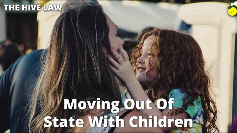 Moving Out Of State With Child - Moving Out Of State With Child No Custody Agreement - Can I Move Out Of State With My Child