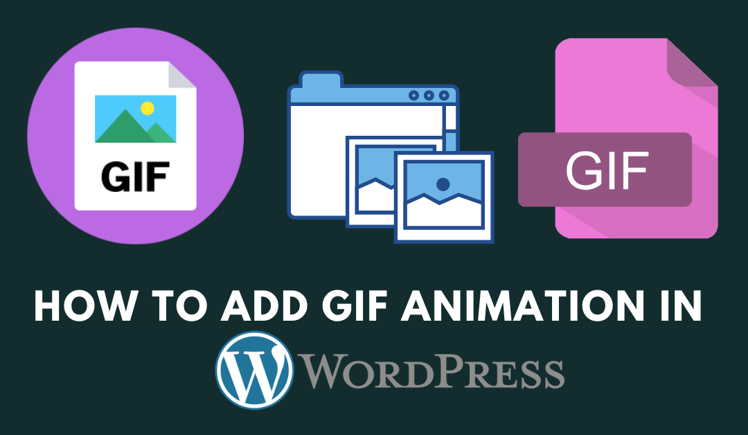 How to Add GIF Images in WordPress Posts